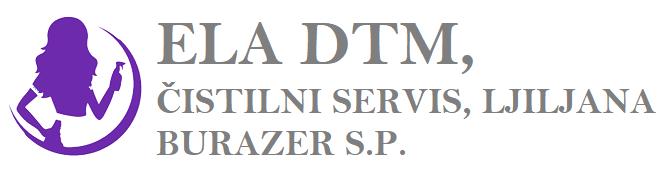 ELA DTM, ČISTILNI SERVIS, LJILJANA BURAZER S.P.